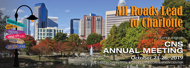All Roads Lead to Charlotte: 48th CNS Annual Meeting October 23-26, 2019 The Westin Charlotte & Charlotte Convention Center