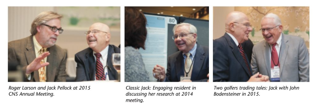 Photo 1: Roger Larson and Jack Pellock at 2015 CNS Annual Meeting.   Photo 2: Classic Jack: Engaging resident in discussing her research at 2014 meeting.   Photo 3: Two golfers trading tales: Jack with John Bodensteiner in 2015.